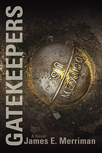 Gatekeepers By James E Merriman