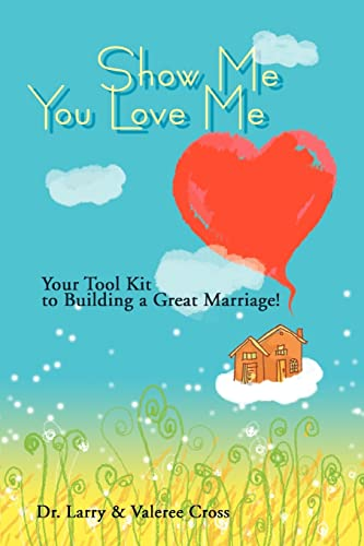 Show Me You Love Me By Dr Larry Cross