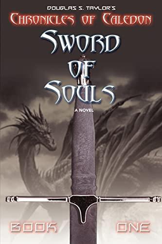Sword of Souls By Douglas S Taylor