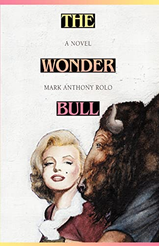 The Wonder Bull By Mark Anthony Rolo