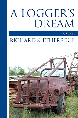 A Logger's Dream By Richard S Etheredge