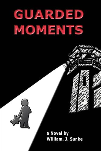 Guarded Moments By William J Sunke