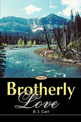 Brotherly Love By B J Carr