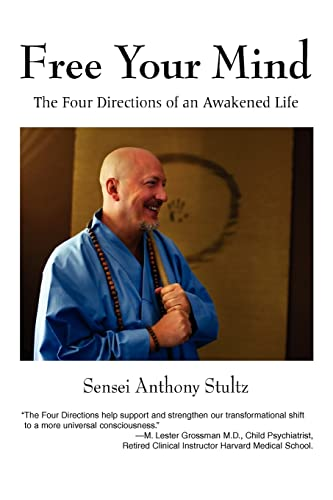 Free Your Mind: The Four Directions of an Awakened Life by Sensei Anthony Stultz