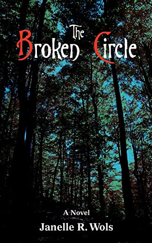 The Broken Circle By Janelle R Wols
