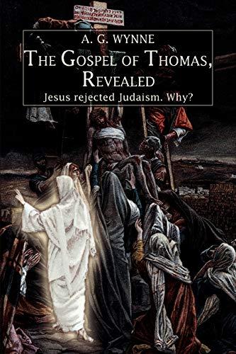 The Gospel of Thomas, Revealed By A G Wynne