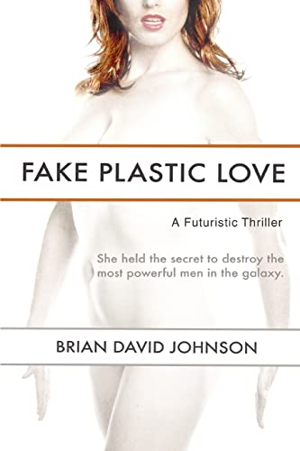 Fake Plastic Love By Brian David Johnson