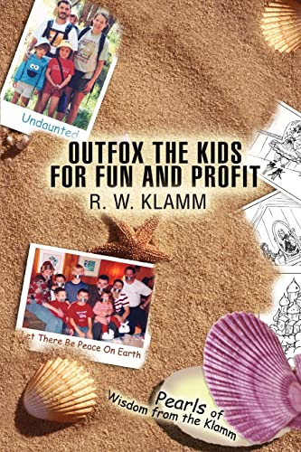 Outfox the Kids for Fun and Profit By Robert W Klamm