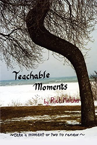 Teachable Moments By Rich Melcher