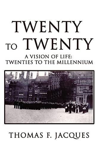Twenty to Twenty By Thomas F Jacques