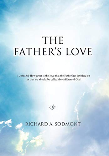 The Father's Love By Richard A Sodmont