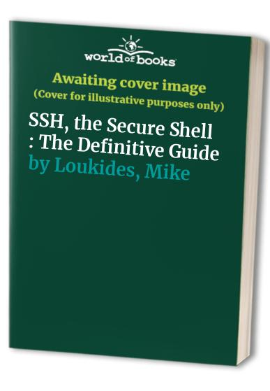 SSH, the Secure Shell : The Definitive Guide By Daniel Barrett