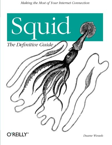 Squid the Definitive Guide By Duane Wessels