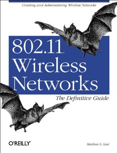802.11 Wireless Networks By Matthew S. Gast