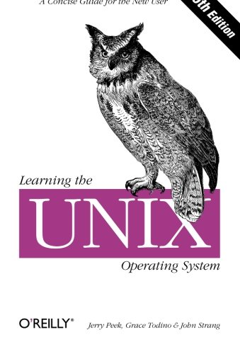 Learning the Unix Operating System: A Concise Guide for the New User (In a Nutshell) By Jerry Peek