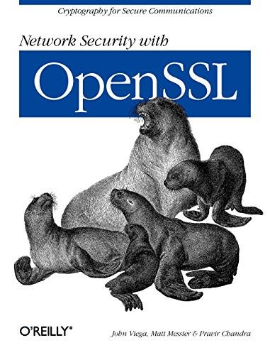 Network Security with OpenSSL: Cryptography for Secure Communications By Jon Viega