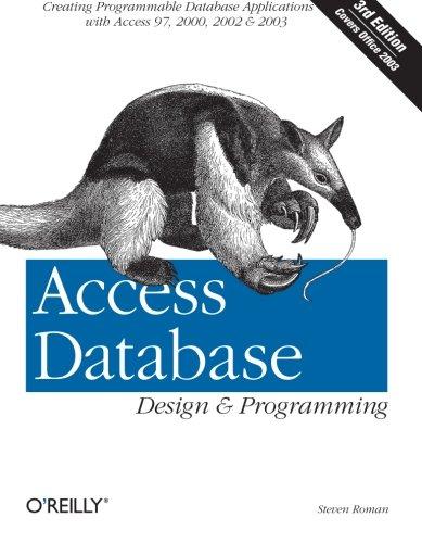 Access Database Design & Programming by Steven Roman (California State University, USA)