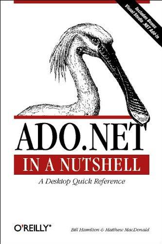ADO.NET in a Nutshell by Bill Hamilton