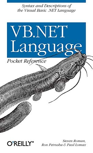 VB.NET Language Pocket Reference (Pocket Reference (O'Reilly)) By Steven Roman (California State University, USA)