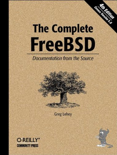 The Complete FreeBSD: Documentation from the Source By Greg Lehey