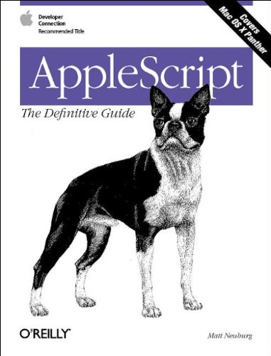 AppleScript: The Definitive Guide (Definitive Guides) By Matt Neuburg
