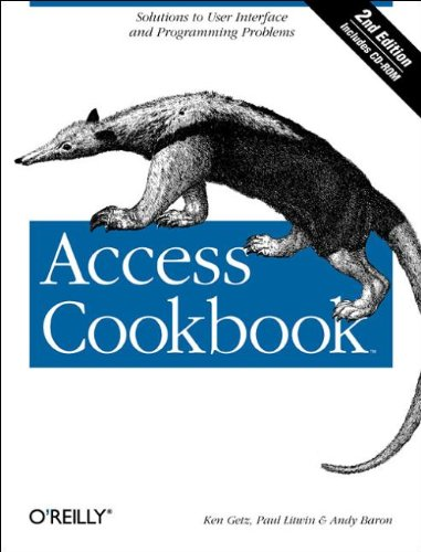 Access Cookbook: Solutions to Common User Interface & Programming Problems By Ken Getz