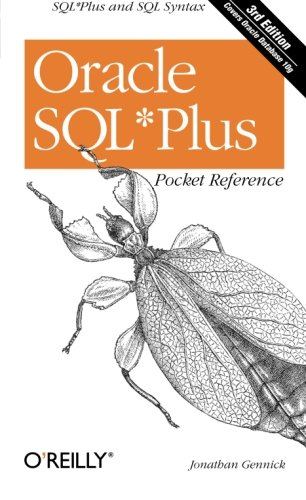 Oracle SQL*Plus Pocket Reference (Pocket Reference (O'Reilly)) By Jonathan Gennick