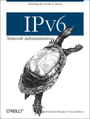 IPv6 Network Administration By Niall Richard Murphy