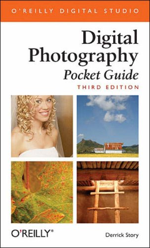 Digital Photography Pocket Guide (Pocket Reference (O'Reilly)) By Derrick Story