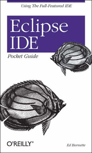 Eclipse IDE Pocket Guide By Ed Burnette