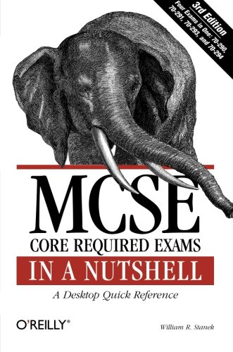 MCSE Core Required Exams in a Nutshell By William R. Stanek