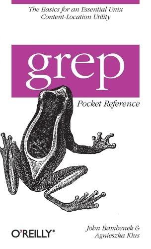 grep Pocket Reference By John Bambenek