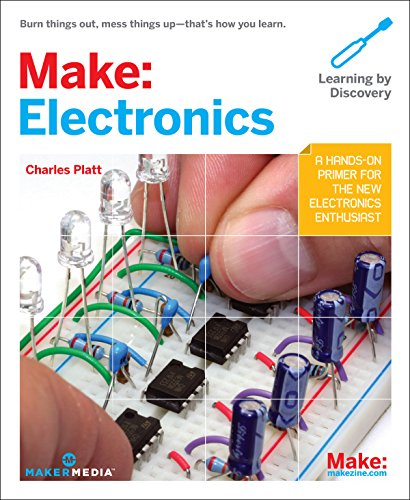 Make Electronics: Learning by Discovery By Charles Platt