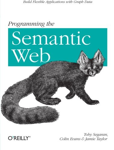 Programming the Semantic Web By Toby Segaran