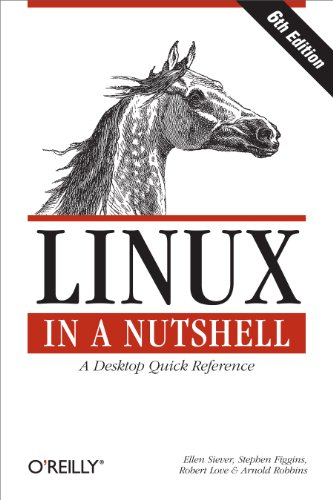 Linux in a Nutshell: A Desktop Quick Reference by Ellen Siever