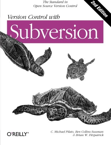 Version Control with Subversion By Ben Collins-Sussman