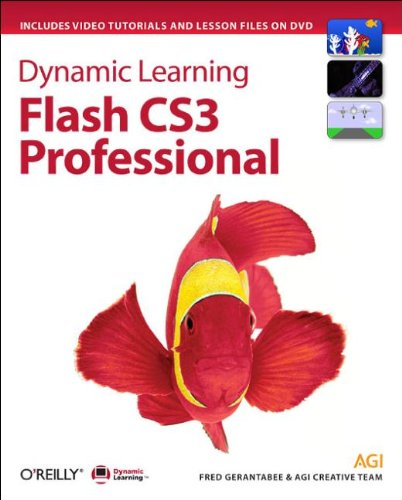 Dynamic Learning: Flash CS3 Professional by Fred Gerantabee