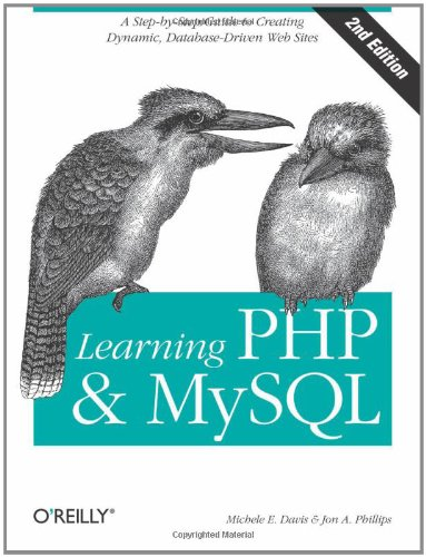 Learning PHP & MySQL: Step-by-Step Guide to Creating Database-Driven Web Sites By Michele E. Davis