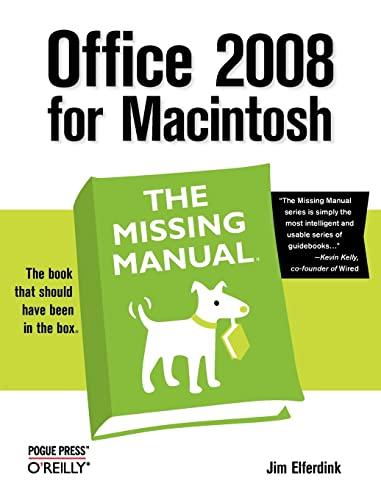 Office 2008 for Macintosh the Missing Manual By Jim Elferdink