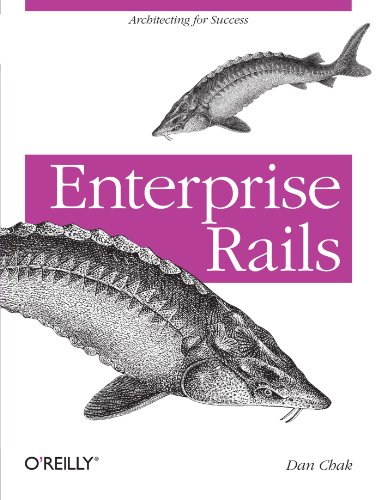 Enterprise Rails By Dan Chak