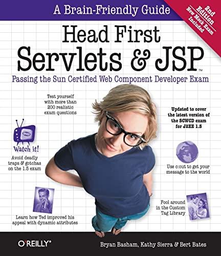 Head First Servlets and JSP: Passing the Sun Certified Web Component Developer Exam By Bert Bates