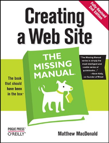 Creating a Web Site: The Missing Manual By Matthew MacDonald