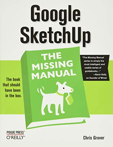 Google SketchUp: The Missing Manual (Missing Manuals) By Chris Grover