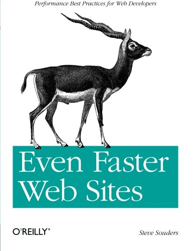 Even Faster Web Sites: Performance Best Practices for Web Developers By Steve Souders
