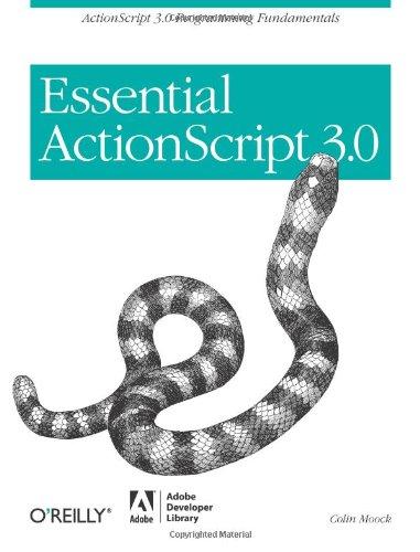 Essential ActionScript 3.0 By Colin Moock