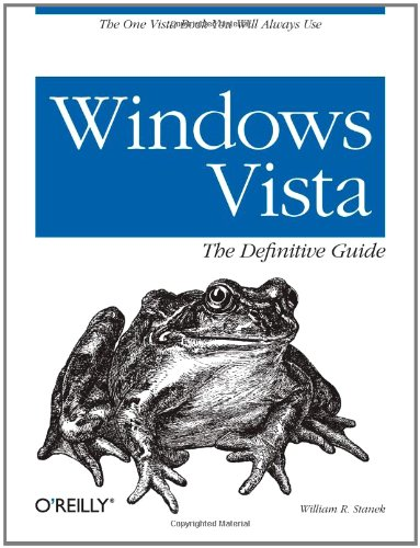 Windows Vista the Definitive Guide By William R. Stanek