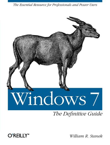 Windows 7: The Definitive Guide By William R. Stanek