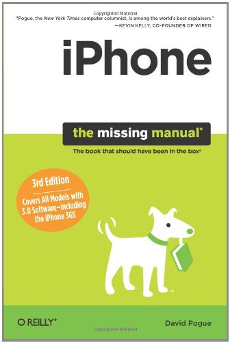 iPhone: The Missing Manual: Covers All Models with 3.0 Software-including the iPhone 3GS (Missing Manuals) By David Pogue