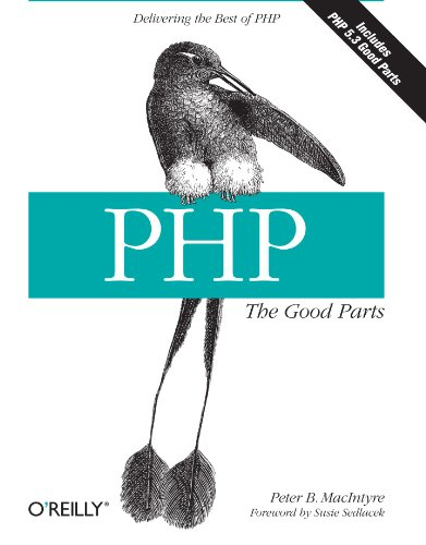 PHP: The Good Parts By Peter MacIntyre