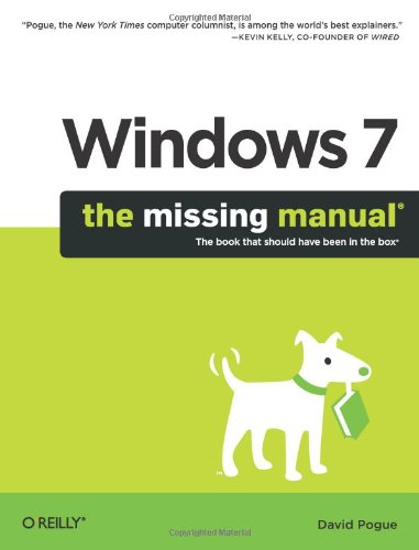 Windows 7: The Missing Manual: The Book That Should Have Been in the Box by David Pogue
